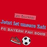 Jetzt ist unsere Zeit (FC Bayern Song)