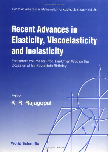 Recent Advances in Elasticity, Viscoelasticity and Inelasticity - Festschrift Volume for Prof Tse-Chien Woo on the Occasion of His Seventieth Birthday (Series on Engineering Mechanics) (1995-02-01)