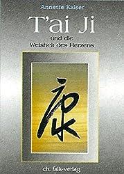 Tai Ji und die Weisheit des Herzens