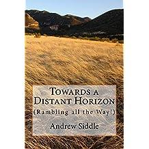 Towards a Distant Horizon: (Rambling all the Way)