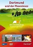 Dortmund und der Phoenixsee:Bilderbuch Nordrhein [Import allemand]
