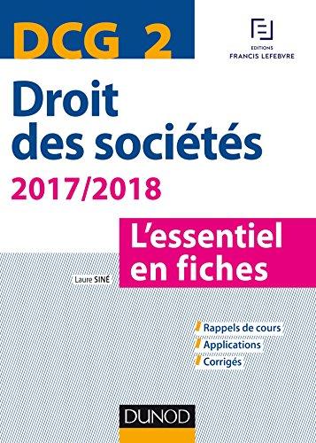DCG 2 - Droit des sociétés 2017/2018 - 8e éd. : L'essentiel en fiches (DCG 2 - Droit des sociétés - DCG 2)