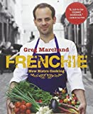 Frenchie: New Bistro Cooking by Marchand, Greg (2014) Hardcover