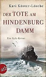 Der Tote am Hindenburgdamm: Ein Sylt-Krimi