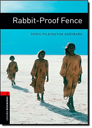 Oxford Bookworms Library: Oxford Bookworms. Stage 3: Rabit-Proof Fence Edition 08: 1000 Headwords
