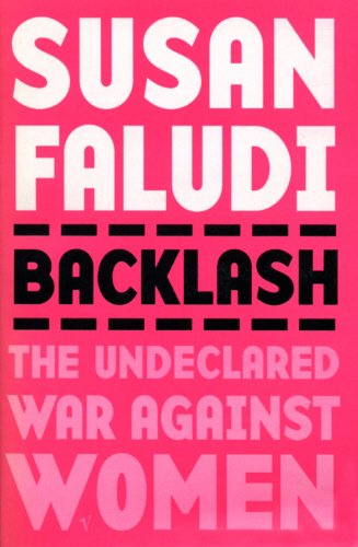 Backlash: The Undeclared War Against Women por Susan Faludi
