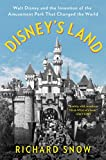 Disney's Land: Walt Disney and the Invention of the Amusement Park That Changed the World (English Edition)