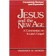 Jesus and the New Age: A Commentary on St. Luke's Gospel by Frederick W. Danker (1988-03-02)