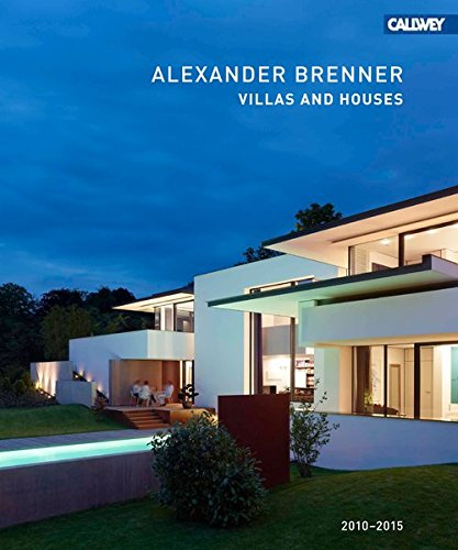 Alexander Brenner Villas and Houses 2010 - 2015 -