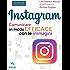 Instagram. Comunicare in modo efficace con le immagini
