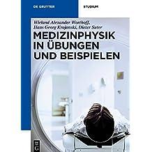Medizinphysik in Übungen und Beispielen (De Gruyter Studium)