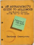 An Agoraphobic's Guide to Hollywood: How Michael Jackson Got Me Out of the House (English Edition)