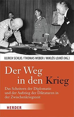 Der Weg in den Krieg: Das Scheitern der Diplomatie und der Aufstieg der Diktaturen in der Zwischenkriegszeit