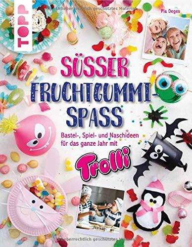 Süßer Fruchtgummi-Spaß: Bastel-, Spiel- und Naschideen für das ganze Jahr mit Trolli (Spaß, Halloween-kinder Einfache Spiele)