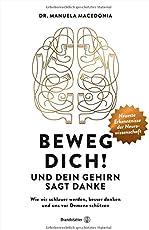 Beweg dich! Und dein Gehirn sagt Danke. Wie wir schlauer werden, besser denken und uns vor Demenz schützen. Steigerung der Gehirnleistung durch Bewegung