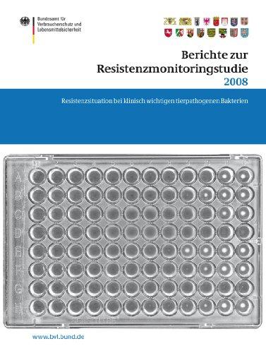 Berichte zur Resistenzmonitoringstudie 2008: Resistenzsituation bei klinisch wichtigen tierpathogenen Bakterien Berichte gemäß § 77 Abs. 3 AMG (BVL-Reporte 7)
