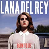 Lana Del Rey: Born To Die (Deluxe Edition Digipack inkl. 3 Bonus Tracks) (Audio CD)