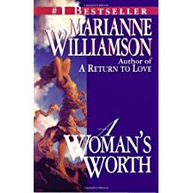 By Marianne Williamson - A Woman's Worth (1st (first) editionBallantine Books Ed)