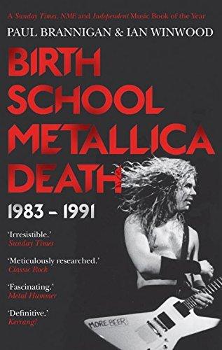 Birth School Metallica Death: 1983-1991 by Ian Winwood (2014-06-05)