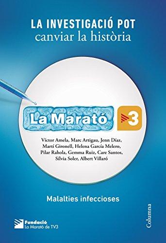 La investigació pot canviar la història. (La Marató 2017): Malalties infeccioses (Catalan Edition) por Diversos Autors