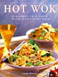 The Hot Wok: Fabulous Fast Food with Asian Flavours by Doeser, Linda (1999) Hardcover