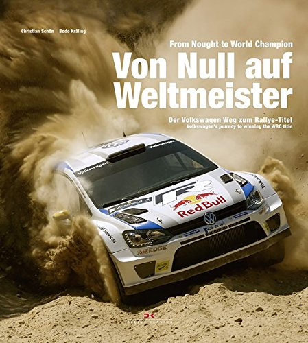 From Nought to World Champion: Volkswagen's Journey to Winning the WRC Title por Christian Schon