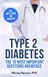 Type 2 Diabetes - The Essential Diabetes Book: The 10 Most Important Questions Answered