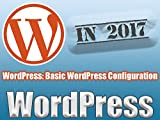 WordPress: Basic WordPress Configuration