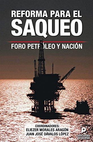 Reforma para el saqueo: Foro Petróleo y Nación