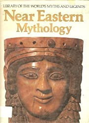 Near Eastern Mythology (Library of the World's Myths & Legends) by John Gray (1985-03-06)