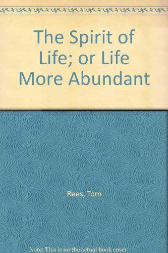 The Spirit of Life; or Life More Abundant
