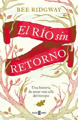 El río sin retorno: Una historia de amor más allá del tiempo por Bee Ridgway