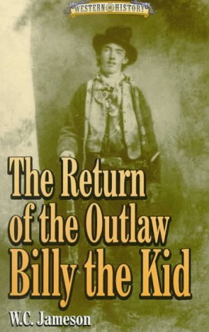 The Return of the Outlaw Billy the Kid (Western History) by W. C. Jameson (1997-10-02)