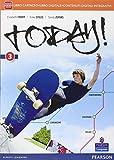 Today! Con Fascicolo. Per la Scuola media. Con e-book. Con espansione online: 3