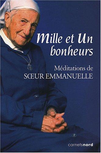 Mille et Un bonheurs : Méditations de Soeur Emmanuelle