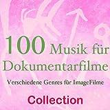 100 musik für dokumentarfilme (Verschiedene genres für imagefilme)