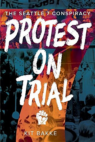 Protest on Trial: The Seattle 7 ()