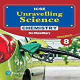 Unravelling Science- Chemistry Workbook by Pearson for ICSE class 8