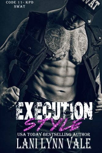 Execution Style (Code 11- KPD SWAT) (Volume 4) by Lani Lynn Vale (2015-07-13)