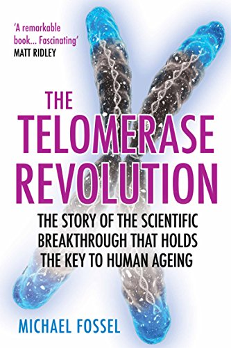 The Telomerase Revolution: The Story of the Scientific Breakthrough That Holds the Keys to Human Ageing (English Edition)