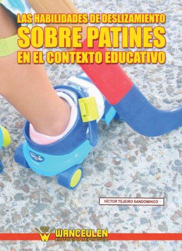 Habilidades De Deslizamiento Sobre Patines En El Contexto Educativo por Víctor Tejeiro Sandomingo