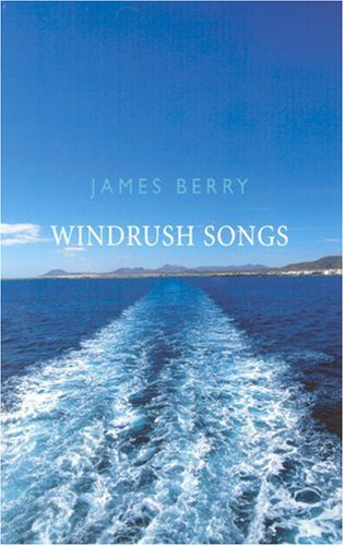 Windrush Songs By James Berry