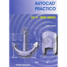 Autocad práctico. Vol. II: Nivel Medio. 2006