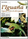 L'iguana. L'iguana verde e le altre iguane