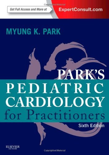 Park's Pediatric Cardiology for Practitioners: Expert Consult - Online and Print, 6e by Myung K. Park MD FAAP FACC (2014-04-30)