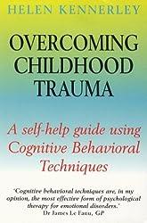 Overcoming Childhood Trauma by Helen Kennerley (2000-05-25)