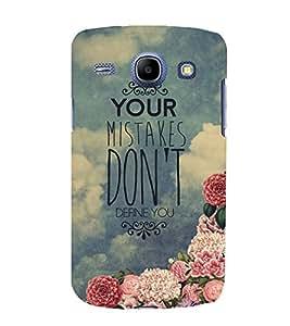 Your Mistakes Don't Define You 3D Hard Polycarbonate Designer Back Case Cover for Samsung Galaxy Core I8260 :: Samsung Galaxy Core I8262 Duos