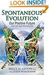 Spontaneous Evolution: Our Positive F...