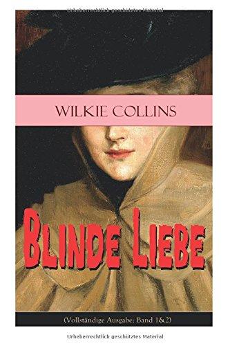 Blinde Liebe (Vollständige Ausgabe: Band 1&2)