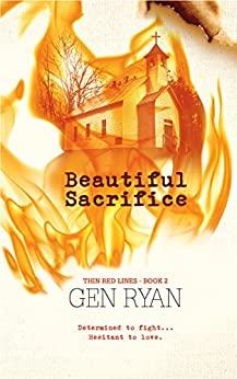 Beautiful Sacrifice (Thin Red Lines Book 2) by [Ryan, Gen]